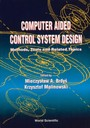 COMPUTER AIDED CONTROL SYSTEM DESIGN - METHODS, TOOLS AND RELATED TOPICS