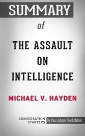 Summary of The Assault on Intelligence - American National Security in an Age of Lies