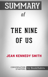 Summary of The Nine of Us: Growing Up Kennedy