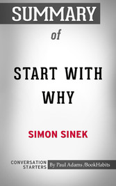 Summary of Start with Why: How Great Leaders Inspire Everyone to Take Action