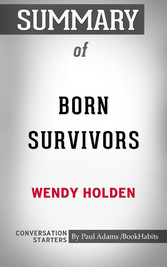 Summary of Born Survivors: Three Young Mothers and Their Extraordinary Story of Courage, Defiance, and Hope