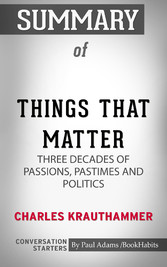Summary of Things That Matter: Three Decades of Passions, Pastimes and Politics