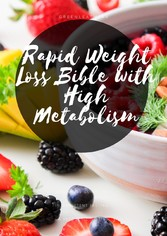 Rapid Weight Loss Bible With High Metabolism - Beginners Guide To Intermittent Fasting & Ketogenic Diet & 5:2 Diet