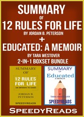 Summary of 12 Rules for Life: An Antidote to Chaos by Jordan B. Peterson + Summary of Educated: A Memoir by Tara Westover 2-in-1 Boxset Bundle