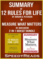 Summary of 12 Rules for Life: An Antidote to Chaos by Jordan B. Peterson + Summary of Measure What Matters by John Doerr 2-in-1 Boxset Bundle
