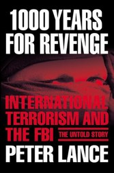 1000 Years for Revenge - International Terrorism and the FBI--the Untold Story