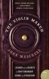 Violin Maker - A Search for the Secrets of Craftsmanship, Sound, and Stradivari