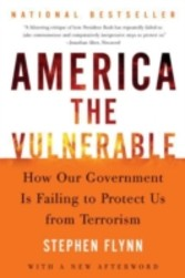 America the Vulnerable - Struggling to Secure the Homeland