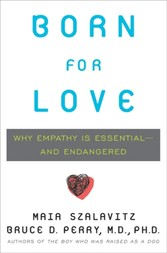 Born for Love - Why Empathy Is Essential--and Endangered