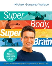 Super Body, Super Brain - The Workout That Does It All