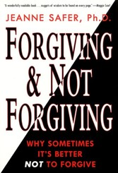 Forgiving and Not Forgiving - Why Sometimes It's Better Not to Forgive