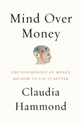 Mind over Money - The Psychology of Money and How to Use It Better
