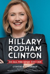 Hillary Rodham Clinton: Do All the Good You Can