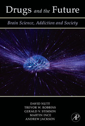 Drugs and the Future - Brain Science, Addiction and Society