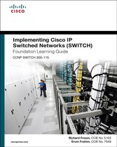 Implementing Cisco IP Switched Networks (SWITCH) Foundation Learning Guide - (CCNP SWITCH 300-115)