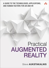 Practical Augmented Reality - A Guide to the Technologies, Applications, and Human Factors for AR and VR