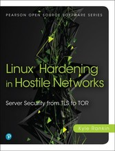 Linux Hardening in Hostile Networks - Server Security from TLS to Tor