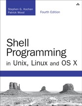 Shell Programming in Unix, Linux and OS X - The Fourth Edition of Unix Shell Programming