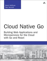 Cloud Native Go - Building Web Applications and Microservices for the Cloud with Go and React