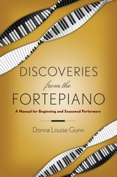 Discoveries from the Fortepiano: A Manual for Beginning and Seasoned Performers