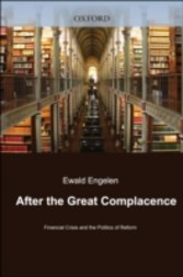 After the Great Complacence - Financial Crisis and the Politics of Reform