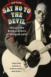 Say No to the Devil - The Life and Musical Genius of Rev. Gary Davis