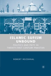 Islamic Sufism Unbound - Politics and Piety in Twenty-First Century Pakistan