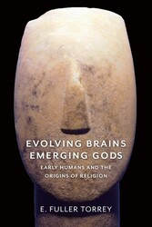 Evolving Brains, Emerging Gods - Early Humans and the Origins of Religion