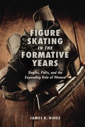 Figure Skating in the Formative Years - Singles, Pairs, and the Expanding Role of Women