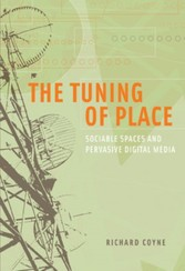 Tuning of Place - Sociable Spaces and Pervasive Digital Media
