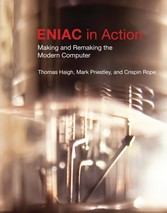 ENIAC in Action - Making and Remaking the Modern Computer