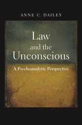 Law and the Unconscious - A Psychoanalytic Perspective