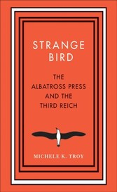 Strange Bird - The Albatross Press and the Third Reich