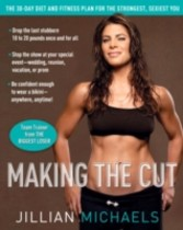 Making the Cut - The 30-Day Diet and Fitness Plan for the Strongest, Sexiest You
