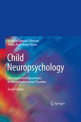 Child Neuropsychology - Assessment and Interventions for Neurodevelopmental Disorders, 2nd Edition