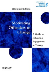 Motivating Offenders to Change - A Guide to Enhancing Engagement in Therapy