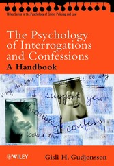 The Psychology of Interrogations and Confessions - A Handbook