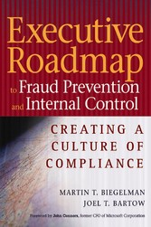 Executive Roadmap to Fraud Prevention and Internal Control - Creating a Culture of Compliance