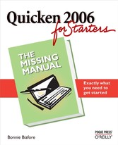 Quicken 2006 for Starters: The Missing Manual - The Missing Manual