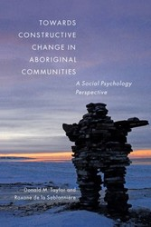 Towards Constructive Change in Aboriginal Communities - A Social Psychology Perspective