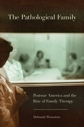 Pathological Family - Postwar America and the rise of family therapy