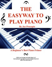 The Easyway to Play Piano - A Beginner's Best Piano Primer
