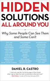 Hidden Solutions All Around You - Why Some People Can See Them and Some Can't