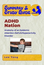 Summary & Study Guide - ADHD Nation - Anatomy of An Epidemic - Attention-Deficit/Hyperactivity Disorder