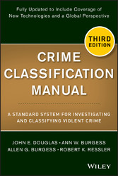 Crime Classification Manual - A Standard System for Investigating and Classifying Violent Crime