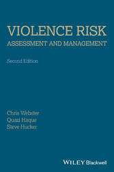 Violence Risk - Assessment and Management - Advances Through Structured Professional Judgement and Sequential Redirections