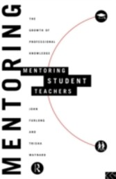 Mentoring Student Teachers - The Growth of Professional Knowledge