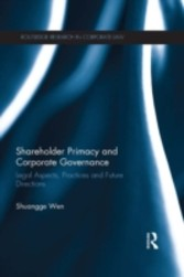 Shareholder Primacy and Corporate Governance - Legal Aspects, Practices and Future Directions