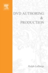 DVD Authoring and Production - An Authoritative Guide to DVD-Video, DVD-ROM, & WebDVD