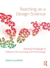 Teaching as a Design Science - Building Pedagogical Patterns for Learning and Technology